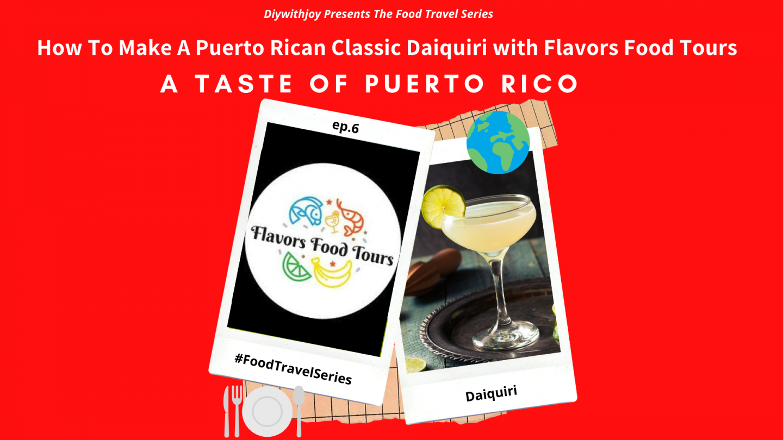 #FoodTravelSeries Ep.6: A Taste of Puerto Rico