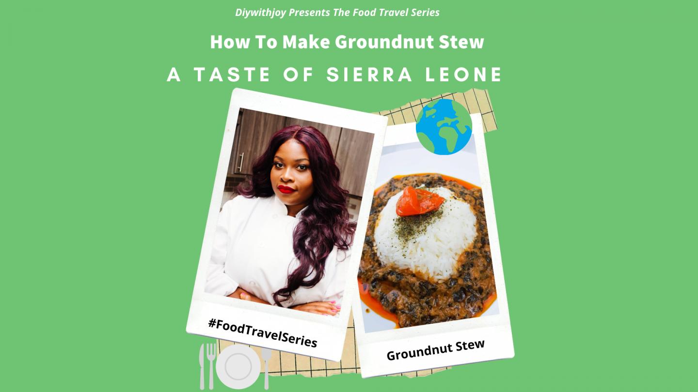 #FoodTravelSeries Ep.10: A Taste Of Sierra Leone